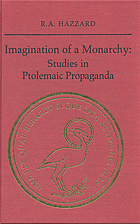 Imagination of a monarchy : studies in Ptolemaic propaganda