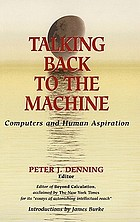 Talking back to the machine : computers and human aspiration