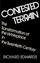 Contested terrain : the transformation of the workplace in the twentieth century