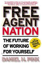 Free agent nation : how America's new independent workers are transforming the way we live