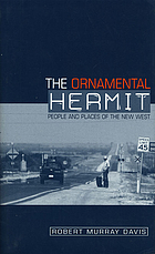The ornamental hermit : people and places of the new West