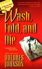 Wash, fold, and die