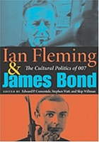 Ian Fleming and James Bond : the cultural politics of 007