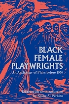 Black female playwrights : an anthology of plays before 1950