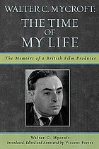 Walter Mycroft, the time of my life : the memoirs of a British film producerWalter C. Mycroft, the time of my life : the memoirs of a British film producer