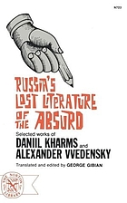 Russia's lost literature of the absurd: a literary discovery : Selected works of Daniil Kharms and Alexander Vvedensky