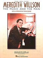Meredith Willson : the music and the man : piano, vocal, guitar