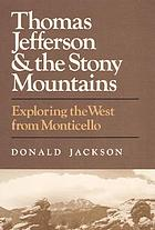 Thomas Jefferson & the Stony Mountains : exploring the West from Monticello