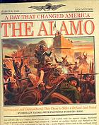 The Alamo : surrounded and outnumbered, they chose to make a defiant last stand