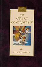 The great controversy between Christ and Satan the conflict of the ages in the Christian dispensation