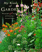 My kind of garden : photographs & insights on creating a personal garden