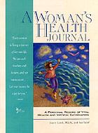 A woman's health journal : a personal record of vital health and medical information