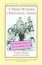 The prize winner of Defiance, Ohio : how my mother raised 10 kids on 25 words or less