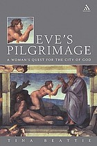 Eve's pilgrimage : a woman's quest for the City of God