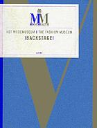 Het ModeMuseum : backstage = The Fashion Museum : backstage