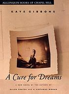A cure for dreams : a novel
