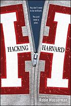 Hacking Harvard : a novel