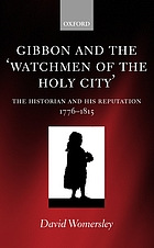 Gibbon and the 'Watchmen of the Holy City' : the historian and his reputation, 1776-1815