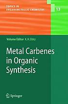Metal carbenes in organic synthesis