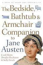 The bedside, bathtub & armchair companion to Jane Austen