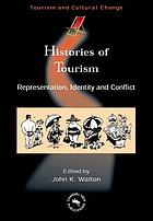 Histories of tourism : representation, identity, and conflict