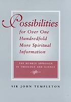 Possibilities for over one hundredfold more spiritual information : the humble approach in theology and science