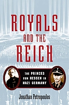 Royals and the Reich : the Princes von Hessen in Nazi Germany