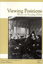 Viewing positions : ways of seeing film