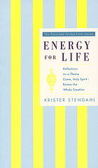 "Energy for life : reflections on a theme : ""Come Holy Spirit, renew the whole creation"""