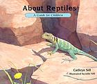 About reptiles : a guide for children