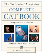 The Cat Fanciers' Association complete cat book