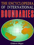 The encyclopedia of international boundaries