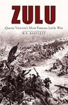 Zulu : Queen Victoria's most famous little war
