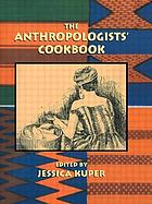 The Anthropologists' cookbook