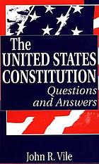 The United States Constitution : questions and answers
