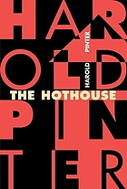 The hothouse : a play