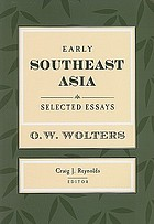 Early Southeast Asia : selected essays