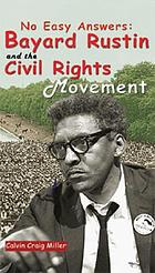 No easy answers : Bayard Rustin and the civil rights movement