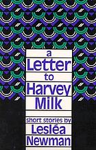 A letter to Harvey Milk short stories