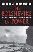 The Bolsheviks in power the first year of Soviet rule in Petrograd