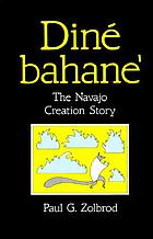 Diné bahaneʻ : the Navajo creation story