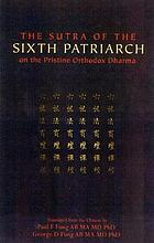 The sutra of the sixth patriarch on the pristine orthodox dharma