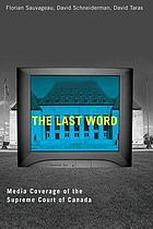 The last word : media coverage of the Supreme Court of Canada