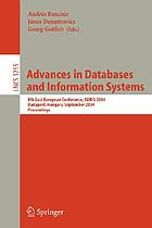 Advances in databases and information systems : 8th East European Conference, ADBIS 2004, Budapest, Hungary, September 22-25, 2004 : proceedings
