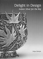 Delight in design : Indian silver for the Raj