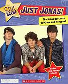 Just Jonas! : the Jonas Brothers up close and personal