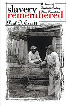 Slavery remembered : a record of twentieth-century slave narratives