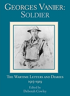 Georges Vanier, soldier : the wartime letters and diaries, 1915-1919