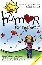 Humor for the heart : stories, quips, and quotes to lift the heart