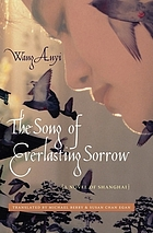 The song of everlasting sorrow : a novel of Shanghai